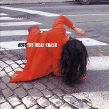 THE IDEAL CRASH (DELUXE EDITION)