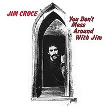 YOU DON'T MESS AROUND WITH JIM - RE-ISSUE