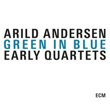 GREEN IN BLUE/EARLY QUARTETS