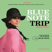 BLUE NOTE TRIP 10: LATE NIGHT / EARLY MORNINGS