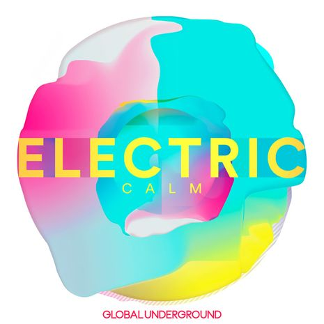 GLOBAL UNDERGROUND ​ELECTRIC CALM V.7​