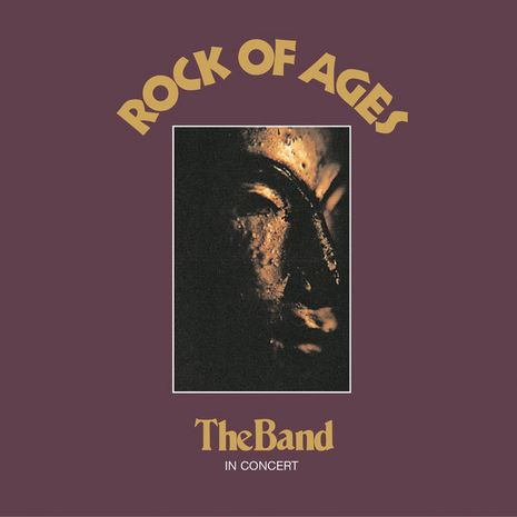 ROCK OF AGES : THE BAND IN CONCERT