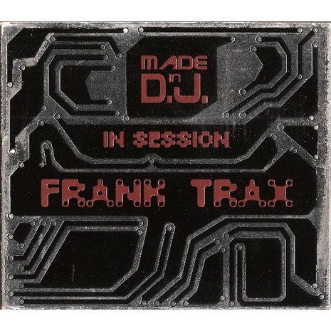 MADE IN D.J. IN SESSION FRANK TRAX