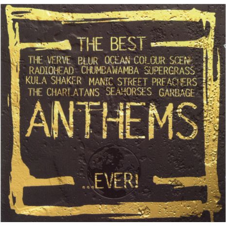 THE BEST ANTHEMS EVER