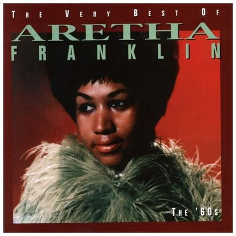 THE VERY BEST OF ARETHA FRANKLIN ,THE 60'S