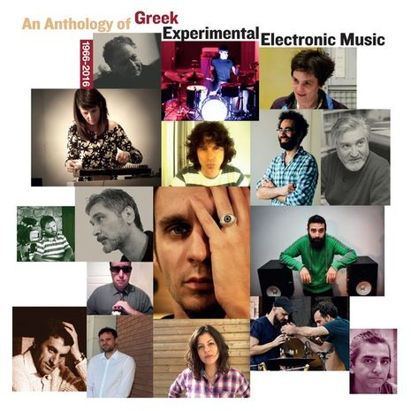 AN ANTHOLOGY OF GREEK EXPERIMENTAL MUSIC 1966-2016