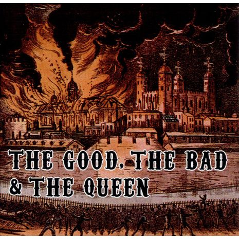 THE GOOD THE BAD & THE QUEEN