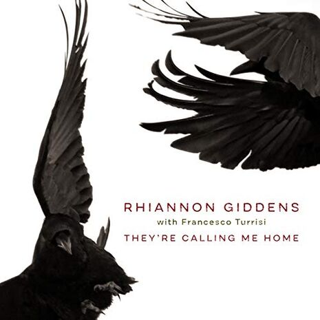 They' re Calling Me Home - Rhiannon Giddens