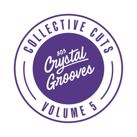 803 CRYSTAL GROOVES COLLECTIVE CUTS, VOL. 5
