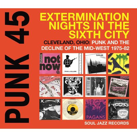 EXTERMINATION NIGHTS IN THE SIXTH CITY, CLEVELAND, OHIO: PUNK AND THE DECLINE OF THE MID-WEST 1975-82